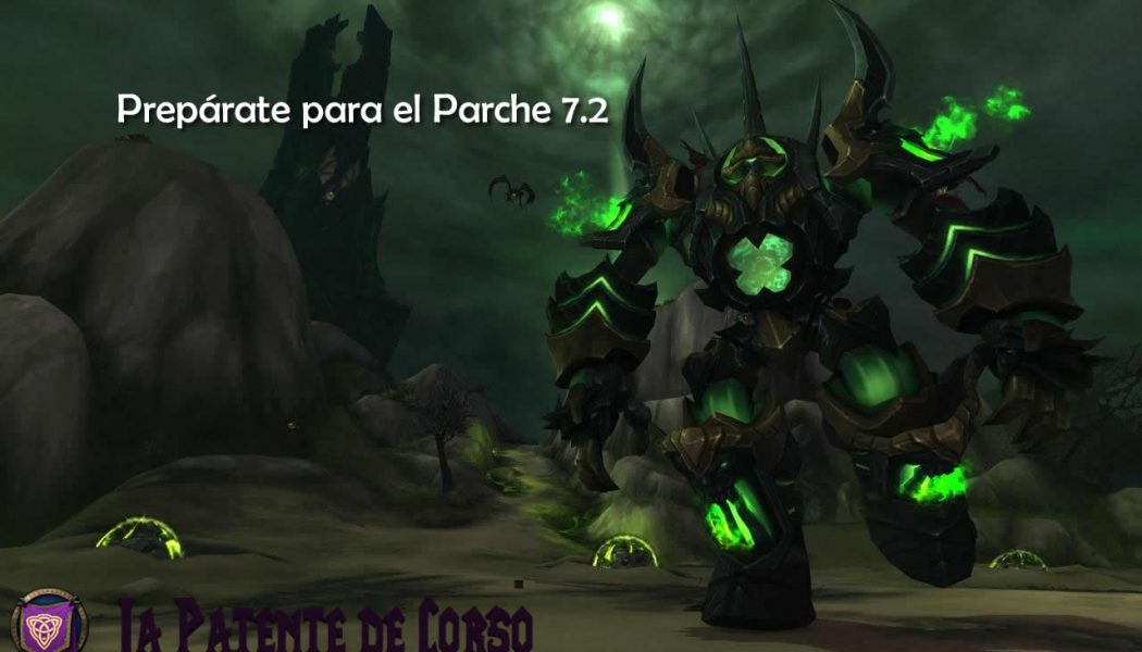 {Legion} Prepárate para el Parche 7.2 (Antiguo)